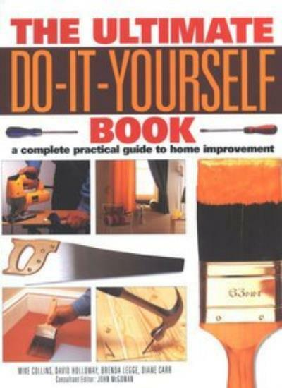 The ultimate do it yourself book a complete practical guide to the ultimate do it yourself book a complete practical guide to home improveme solutioingenieria Gallery