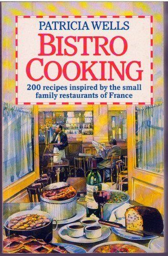 Bistro Cooking,Patricia Wells- 9780099923404