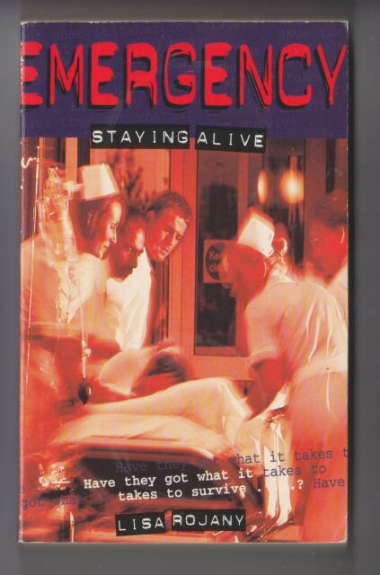 Emergency - Staying Alive by Lisa Rojany Paperback Book