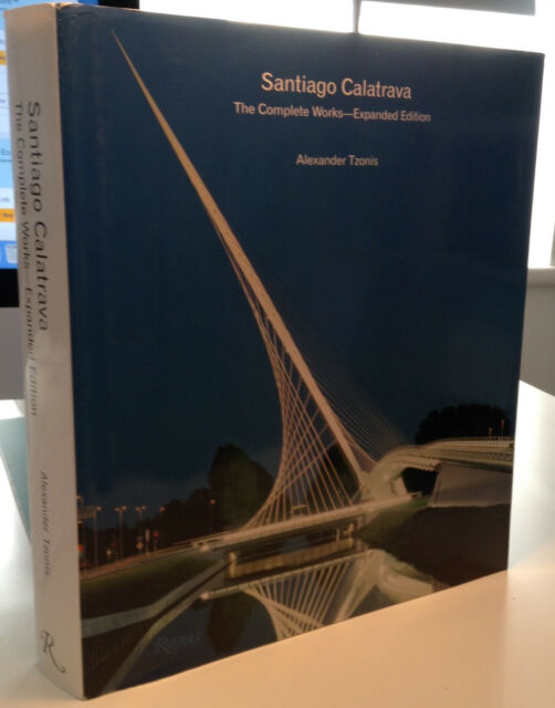 Santiago Calatrava: Complete Works, Expanded Edition by Alexander Tzonis