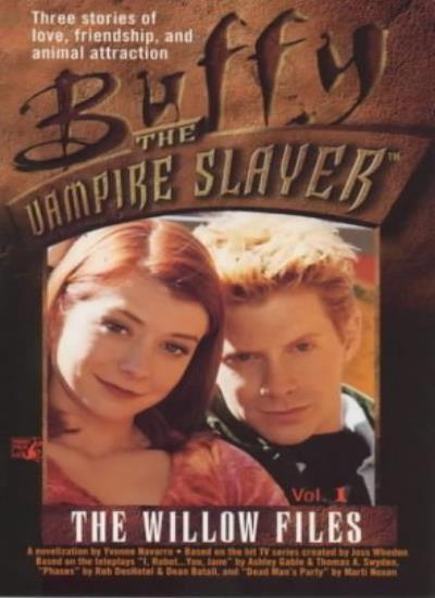 The Willow Files: No. 1 (Buffy the Vampire Slayer) By Yvonne Navarro