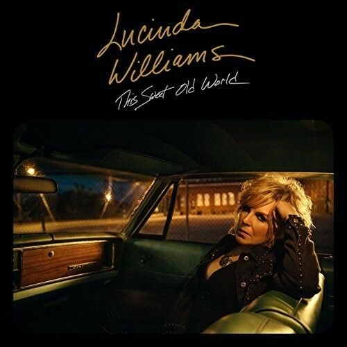 Lucinda Williams - This Sweet Old World [New CD]