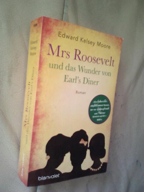 Edward Kelsey Moore: Mrs Roosevelt und das Wunder von Earl`s Diner