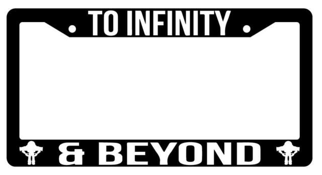 Black License Plate Frame to Infinity and Beyond Auto Accessory | eBay