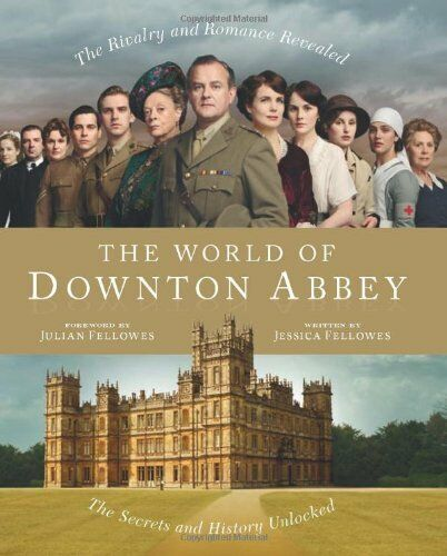 The World of Downton Abbey by Jessica Fellowes 0007431783 The Cheap Fast Free