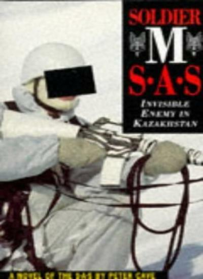 Soldier M: SAS - Invisible Enemy in Kazakhstan,Peter Cave