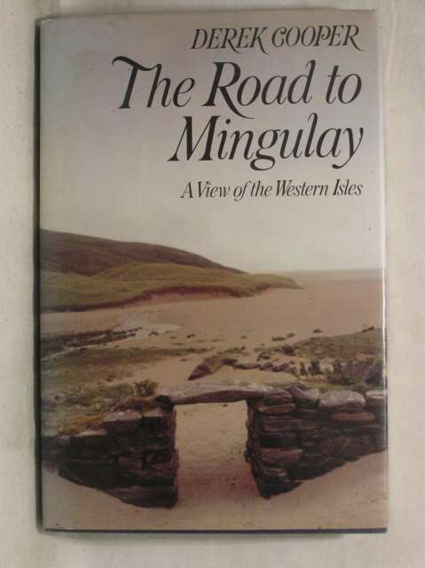 Road to Mingulay: View of the Western Isles, Cooper, Derek, Very Good Book