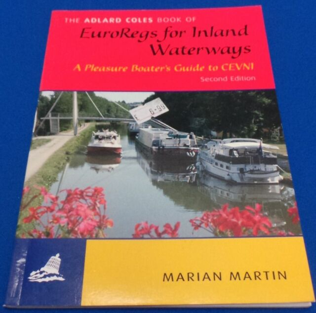 The Adlard Coles Book of Euroregs for Inland Waterways: By Marian Martin ZS47