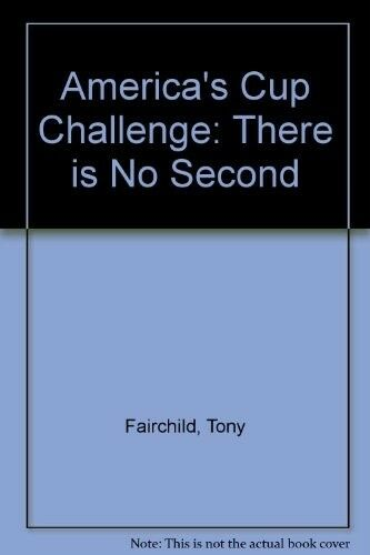 Good, America's Cup Challenge: There is No Second, Fairchild, Tony, Book