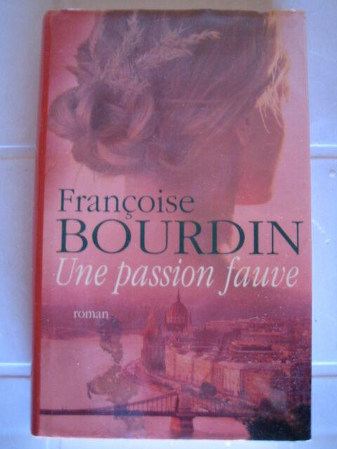 UNE PASSION FAUVE de FRANCOISE BOURDIN (envoi suivi)