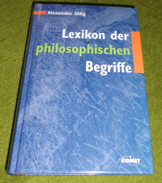 Lexikon der philosophischen Begriffe von Alexander Ulfig