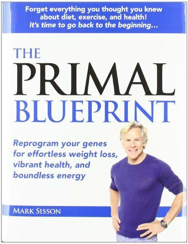 Primal Blueprint: Reprogram Your Genes for Effortless Weight Loss, Vibrant Hea,
