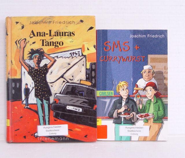 Joachim Friedrich 2x SMS + Currywurst / Ana-Lauras Tango, Kinderbücher