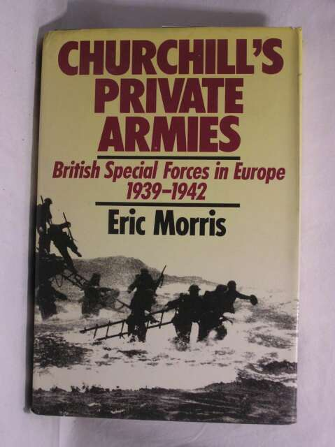 Churchill's Private Armies, Morris, Eric, Good Book