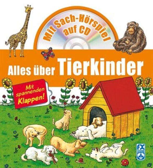 Alles über Tierkinder ** Mit Sach-Hörspiel auf CD ** Mit Klappen ** FX Schmid