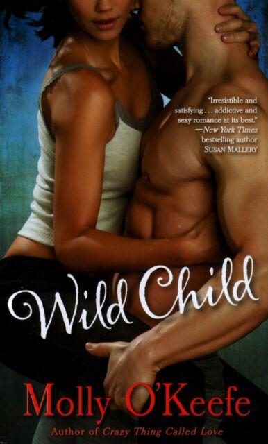 Molly O'Keefe  Wild Child      Romance   Pbk NEW