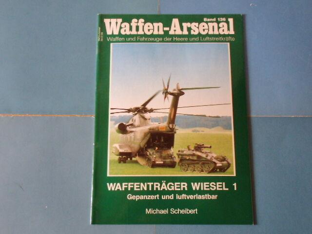 Waffen-Arsenal Band 136 Waffenträger Wiesel 1 Gepanzert und luftverlastbar