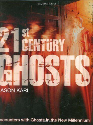 21st Century Ghosts,Jason Karl