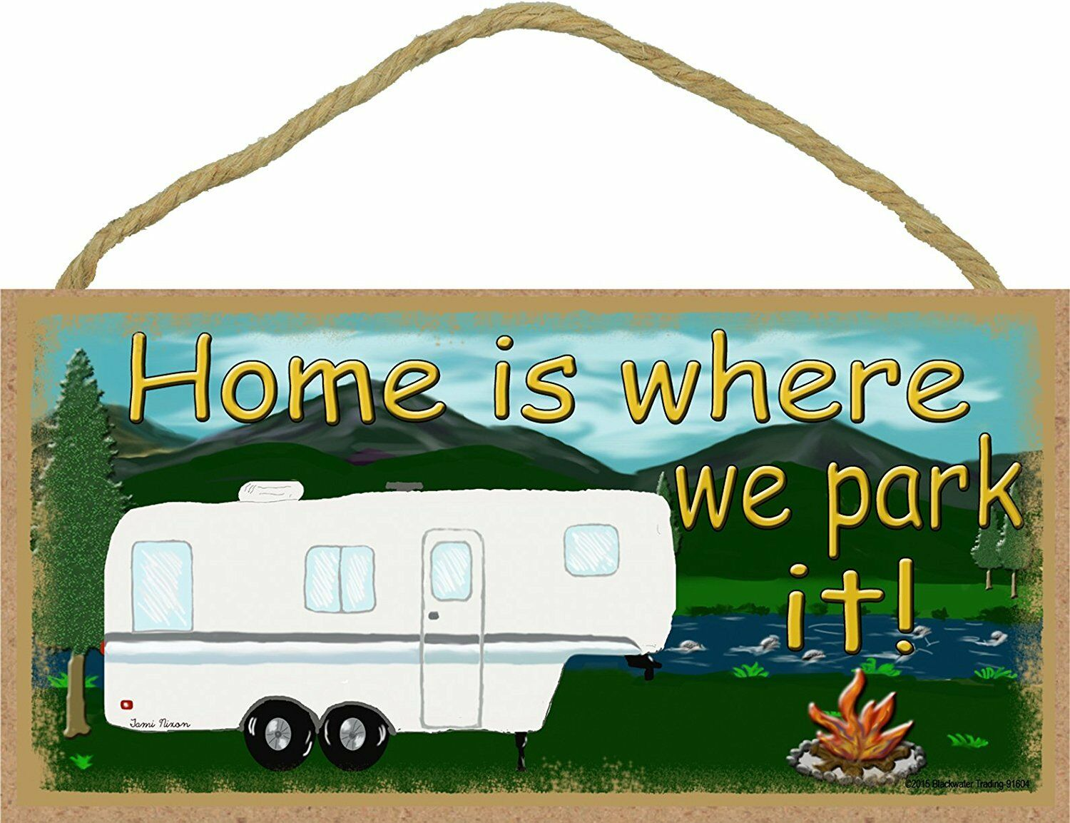 Mountains Home Is Where We Park It 5th Wheel Camper Camping Sign