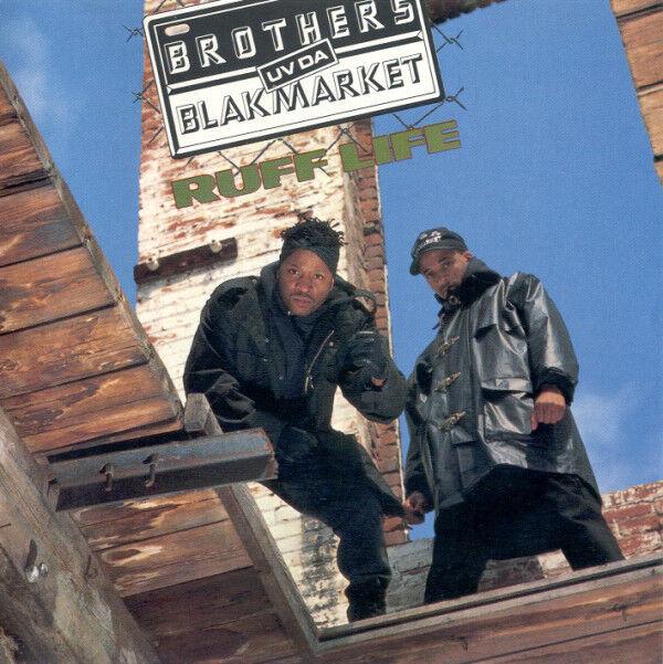 Brothers Uv Da Blakmarket - Ruff Life / Naughty Boys