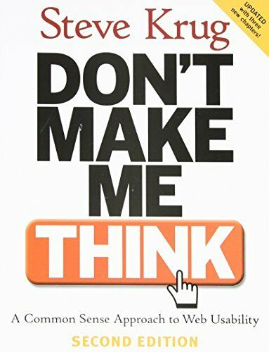 Don't Make Me Think!: A Common Sense Approach to We... by Krug, Steve 0321344758