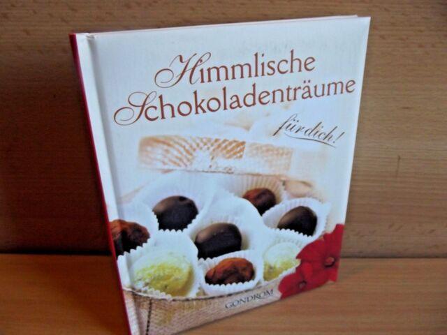 Himmlische Schokoladenträume für dich! sündig-sinnlichen Genuss ISBN: 3811226673