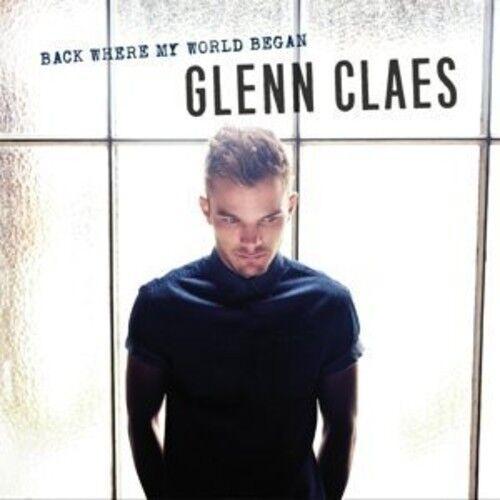 Glenn Claes - Back Where My World Began [New CD] Germany - Import