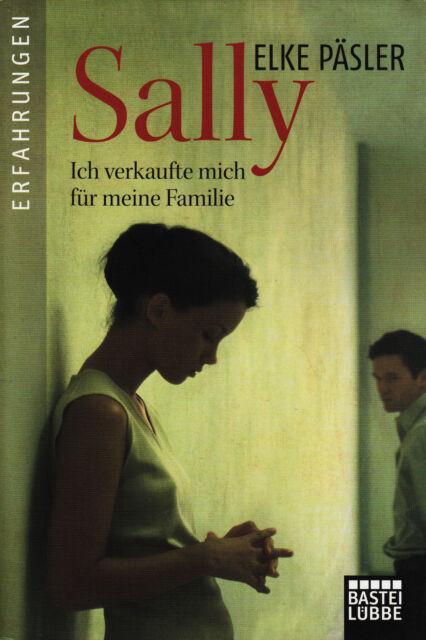 *y~ SALLY - Ich VERKAUFTE mich für meine FAMILIE - Elke PÄSLER  tb  (2012)