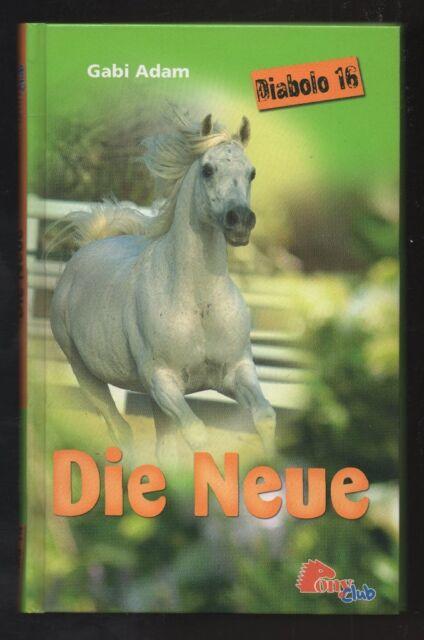 Ponyclub: Diabolo 16: Die Neue – Gabi Adam  Jugendbuch mit Inhaltsangabe
