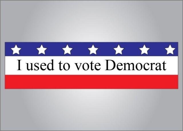 Funny political bumper sticker i used to vote democrat anti obama free ship