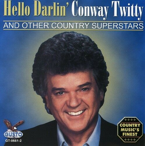 Conway Twitty - Hello Darlin [New CD]