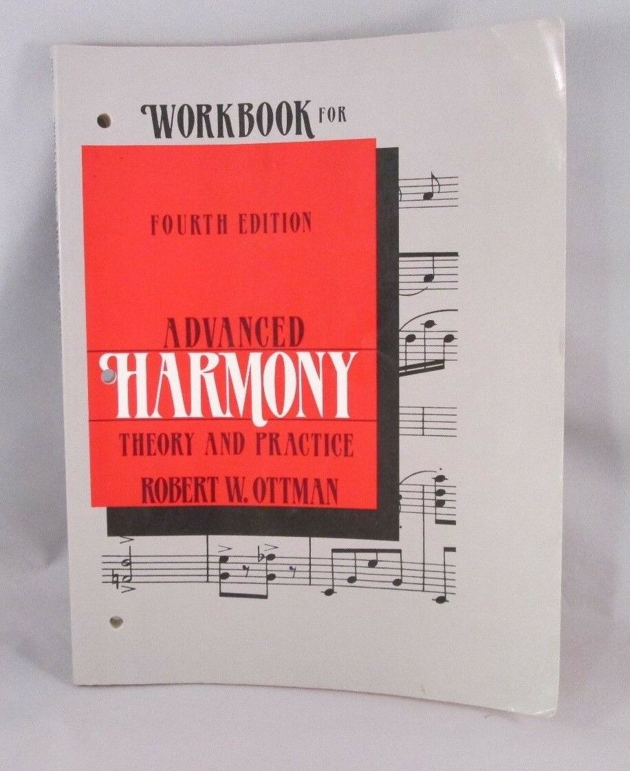 Workbooks music in theory and practice workbook : Advanced Harmony, Theory and Practice by Robert W. Ottman (1992 ...